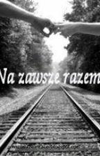 Na Zawsze Razem by WiOlA1234567890
