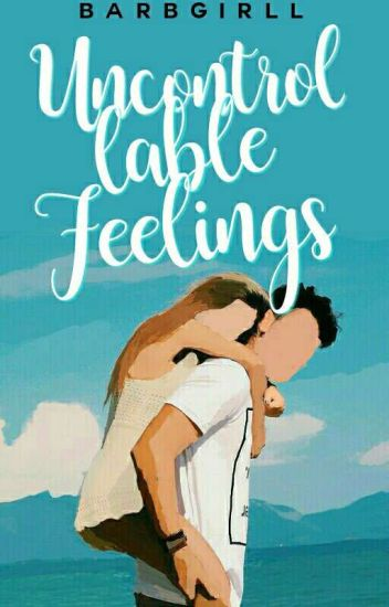Uncontrollable Feelings