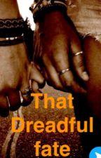 That dreadful fate by shaillythakkar