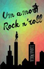 Um Amor Rock n'roll by LianaMaia