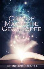 City of Magische Geschöpfe [Complete]  by Infernalfairytail