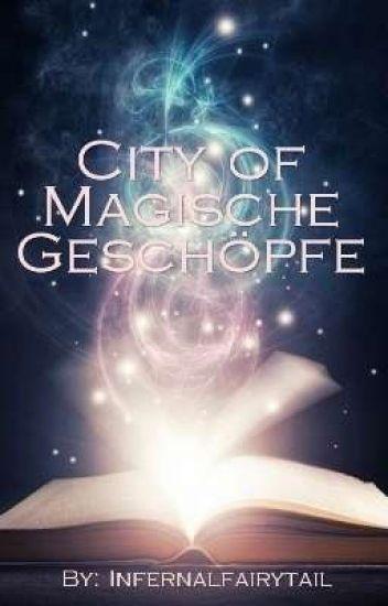 City of Magische Geschöpfe [Complete]