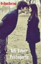 Mi Deber: Protegerte by RouseSantiago