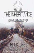 The Inheritance  by myfantasylover