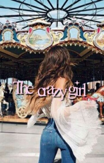 The crazy girl (#Wattys2017)
