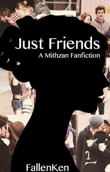 Just Friends {Mithzan Fanfiction}