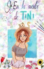 En la mente de Tini by Dios_es_gay