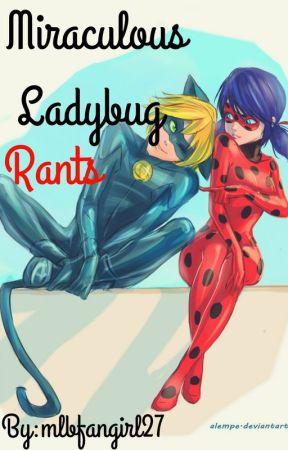 Miraculous Ladybug Rants by cupecake78