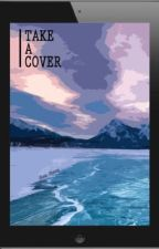 TAKE A COVER! by Nicole_Manara