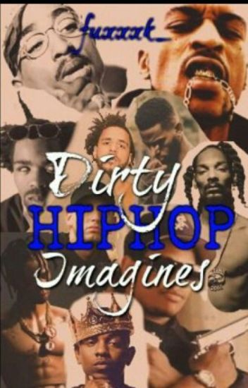 Dirty Hip Hop Imagines (Closed)