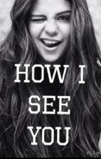 How i see you - harry styles fanfic by dancethedance