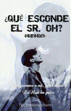 ¿QUÉ ESCONDE EL SEÑOR OH?  by Evanescebam
