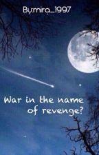 Война во имя мести? by alnvud