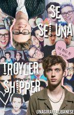 ✧ se sei una troyler shipper... ✧ by valevntine