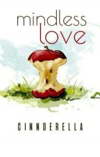 Mindless Love (EB Series #4)  by cinnderella