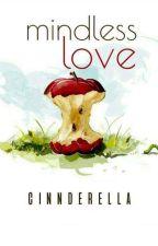 Mindless Love (Estrevillo Series #4)  by cinnderella