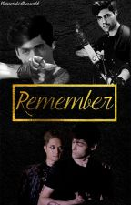 Remember [MALEC ] - Dos Capítulos by klainerulestheworld