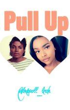 Pull Up by bnkroll_leah