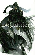 La Lumière Sombre by Elfelmira