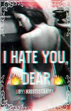 Я ненавижу тебя милый by kreedomanka__a