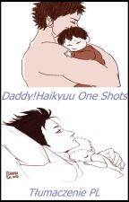 || Daddy!Haikyuu One Shots || [Tłumaczenie PL] by haentix
