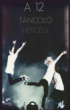 A tizenkét táncoló herceg (EXO) by LilianaLovegood