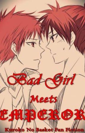Bad Girl meets Emperor (Kuroko No Basuke - Akashi Seijuro) by NoOneWillStop