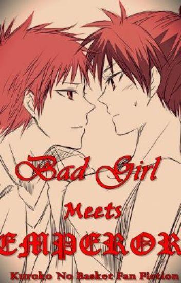 Bad Girl meets Emperor (Kuroko No Basuke - Akashi Seijuro)