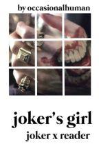 joker's girl [joker x reader] by suicidetyler