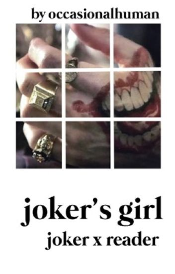 joker's girl [joker x reader]