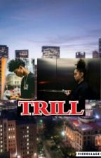 Trill (trill love sequel) by DESTINEEMONEA01