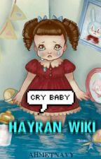 ♪ CRY BABY HAYRAN WIKI ♪ by AhmetGermanotta