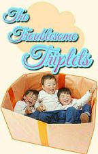 The Troublesome Triplets by MelRecz