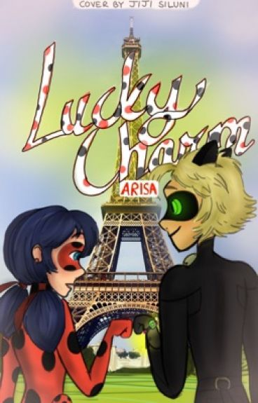 Lucky Charm | A Miraculous Ladybug Fanfiction