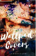 Wattpad Covers ♡ Túl sok rendelés! Szünetel! by larabutler24