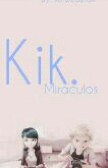 KIK.|| Miraculous ||