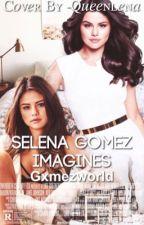Selena Gomez Imagines GirlxGirl by gxmezworld