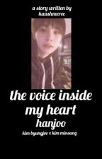 The voice inside my heart    HanJoo by kaashmeree