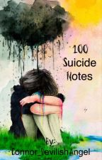 100 Suicide Notes by Connor_DevilishAngel