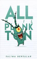 All Hail Plankton by blackrosedrop