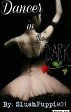 Dancer in the Dark by SlushPuppie01