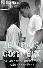 184 Dias com Ela - Cameron Dallas Fanfiction by EllaHaleOffc
