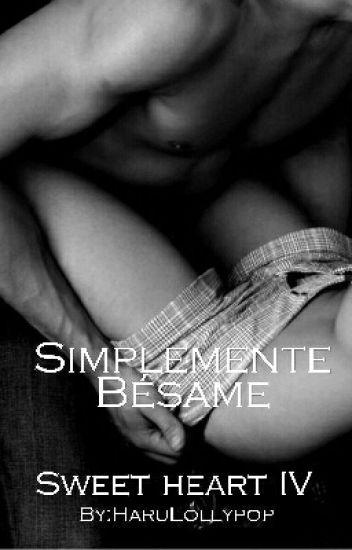 """Sweet Heart:""""Simplemente Bésame""""."""