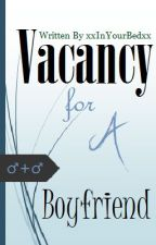 Vacancy for a Boyfriend (BoyxBoy) by A_Broken_Paradise