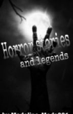 ~Horror Stories and Legends~ by Madalina_Mada001