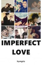 Imperfect love | ChanBaek by kyungsio