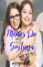 Memes De Soy Luna by MaryMelendez02