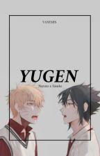 Yugen - 幽玄 [SasuNaru] by Vanessa_Butterfly_