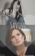 Skylar's Saving Grace by DarciJ97