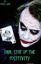 Dark Side of the positivity | Joker by Molly_1238